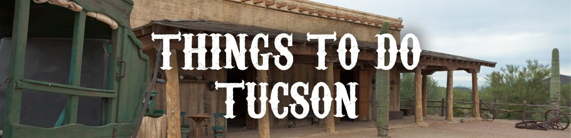 Things to do Tuscson